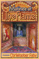 Matinee at the Flame And Fantasy Stories Half Of Which
