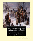 The Frozen Deep  and Other Tales  by Wilkie Collins  Novel