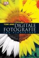 Digitale Fotografie f  r Einsteiger