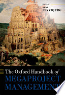 The Oxford Handbook Of Megaproject Management : the emerging field of megaproject management. megaprojects...