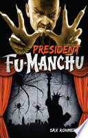 President Fu-Manchu Holds A Crucial Election The Candidate Who
