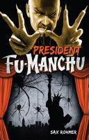 President Fu-Manchu Holds A Crucial Election The Candidate