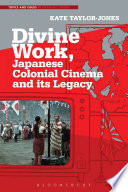 Divine Work  Japanese Colonial Cinema and Its Legacy
