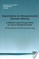 Experiments On Entrepreneurial Decision Making