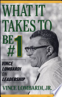 What It Takes to Be  1   Vince Lombardi on Leaders