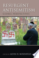 Resurgent Antisemitism : thought to be vanquished after...