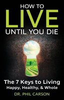 How to Live Until You Die