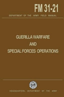 Guerrilla Warfare and Special Forces Operations Field Manual 31 21