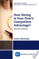 How Strong Is Your Firm S Competitive Advantage Second Edition