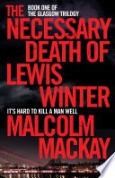 The Necessary Death of Lewis Winter Read Award; Shortlisted For The Cwa John Creasey