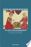 Musen und Grazien in der Mark: Ein historisches Schriftstellerlexikon