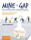 Mine the Gap for Mathematical Understanding  Grades 3 5