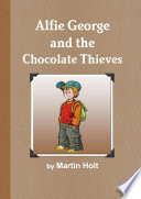 Alfie George and the Chocolate Thieves