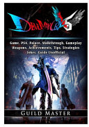 Book Devil May Cry 5 V, PS4, Characters, Walkthrough, Gameplay, Achievements, Weapons, Achievements, Bosses, Jokes, Game Guide Unofficial