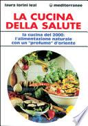 La cucina della salute  La cucina del 2000  l alimentazione naturale con un   Profumo   d Oriente