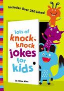 Lots of Knock Knock Jokes for Kids