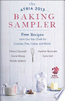 The Atria 2013 Baking Sampler Without Pie? Desserts Have Always Brought People Together