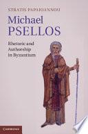 Michael Psellos Of Greek Rhetoric And Self Representation And His