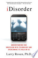 Idisorder Understanding Our Obsession With Technology And Overcoming Its Hold On Us