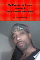 My Thoughts in Rhyme   The Facts Of Life In The Ghetto  R B G Edition   Volume 1