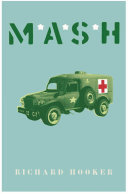 MASH : doctors and nurses who worked in the...