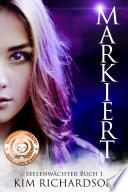 Markiert, Seelenwächter, Buch 1 (kostenlos ebooks)