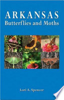 Arkansas Butterflies and Moths In Arkansas Complements An Illustrated Guide