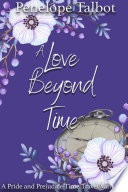 A Love Beyond Time A Pride And Prejudice Time Travel Variation