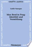 Max Brod in Prag: Identität und Vermittlung