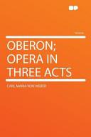 Oberon  Opera in Three Acts