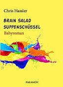 Brain Salad Suppenschüssel