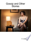 Gossip and Other Stories  Four Erotic and Romantic Tales