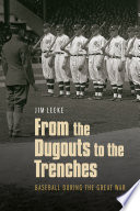 From the Dugouts to the Trenches