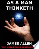 As a man thinketh  Annotated Edition
