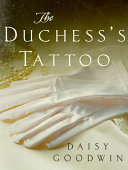 The Duchess's Tattoo : an instant tonic in daisy goodwin's the...