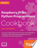 Raspberry Pi for Python Programmers Cookbook