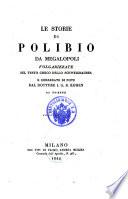 Le storie di Polibio da Megalopoli volgarizzate sul testo greco dello Schweighauser e corredate di note dal I  Kohen