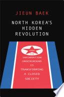 North Korea s Hidden Revolution
