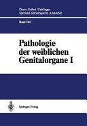 Pathologie der weiblichen Genitalorgane I