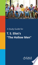 A Study Guide for T. S. Eliot's ‹¨«‹¨«‹¨«‹¨«The Hollow Men‹¨«‹¨«‹¨«‹¨«