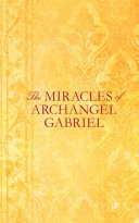 The Miracles Of Archangel Gabriel : story of luke. in this compelling book, doreen...
