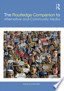 The Routledge Companion to Alternative and Community Media