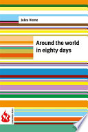 Around The World In Eighty Days (low Cost). Limited Edition : fogg is a rich english gentleman living in...