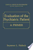 Evaluation of the Psychiatric Patient