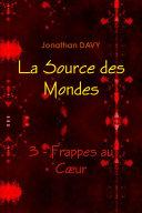 La Source Des Mondes - 3 - Frappes Au Ciur
