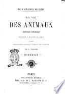 Le vie des animaux histoire naturelle biographique et anecdotique des animaux Jonathan Franklin