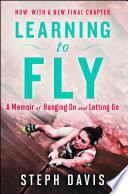 "Learning To Fly : steph davis delivers a ""thrilling and infectiously..."
