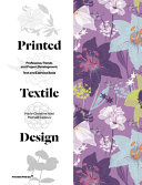 Printed Textile Design : trends, the techniques for creating motifs for a...