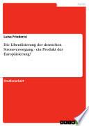 Die Liberalisierung der deutschen Stromversorgung - ein Produkt der Europäisierung?