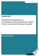 Schriftliche Ausarbeitung zur Unterrichtskonzeption zum Thema: Gründe für das Scheitern der Weimarer Republik